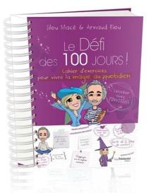Le défi des 100 jours pour transformer sa vie !