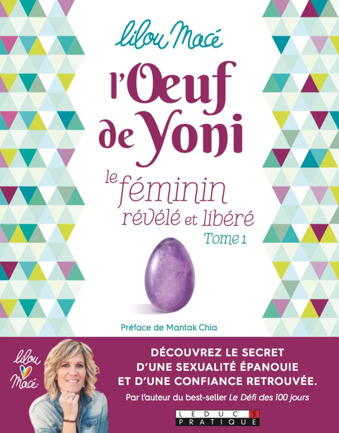 L'Oeuf de yoni. Le NOUVEAU livre de Lilou aux éditions Leduc