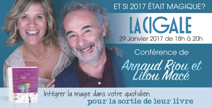 """LA CIGALE - PARIS - 29 JANVIER 2017 - CONFÉRENCE """"COMMENT VIVRE LA MAGIE AU QUOTIDIEN"""""""
