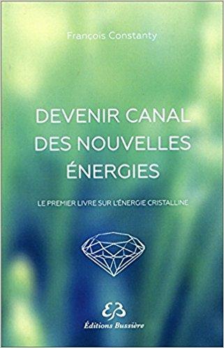 Devenir canal des nouvelles energies ! François Constanty