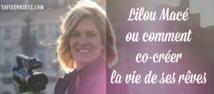 Entretien avec Lilou Macé – ou comment co-créer la vie de ses rêves ?