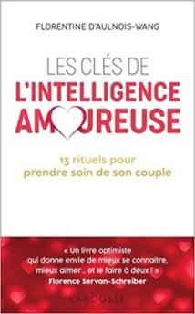 Les clés de l'intelligence amoureuse –Florentine d'Aulnois-Wang