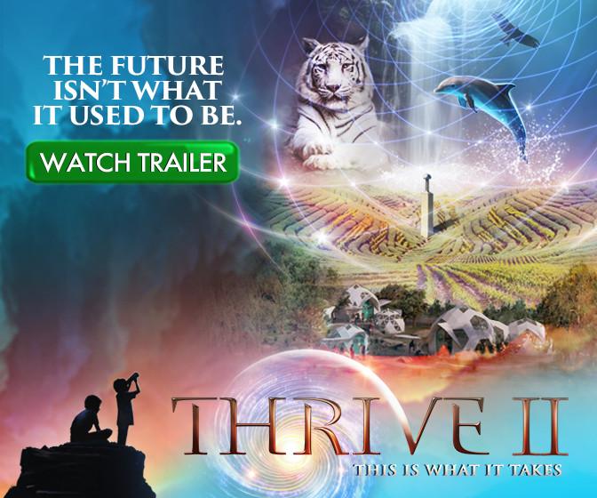 Un documentaire exceptionnel ! THRIVE II - Sortie le 26 septembre