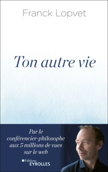 Ton autre vie - Franck Lopvet