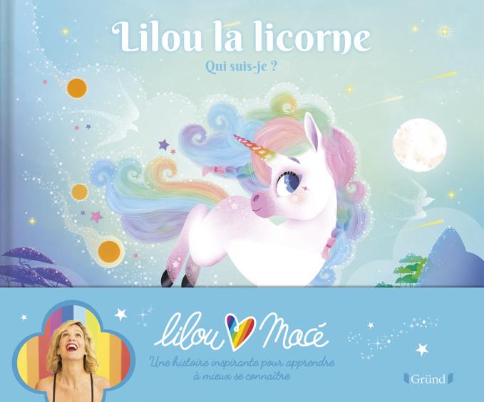 Lilou La Licorne de Lilou Macé - Album jeunesse