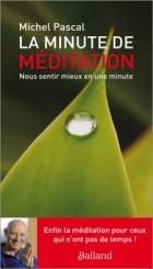 La minute de méditation - Michel Pascal