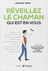 Sommes-nous tous des chamans? Arnaud Riou