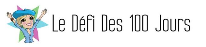 Présentation du DÉFI DES 100 JOURS. Comment participer?