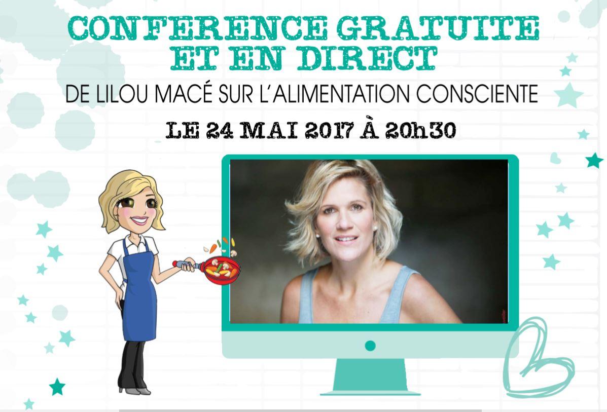 24 MAI 2017 A 20H30 - CONFÉRENCE GRATUITE EN DIRECT AVEC LILOU MACE - SPÉCIAL DÉFI ALIMENTATION