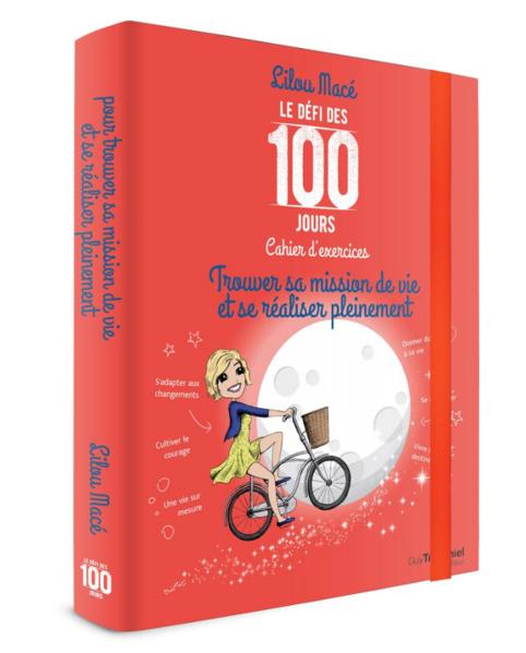 100 Jours pour trouver sa Mission de vie avec Le Défi des 100 Jours de Lilou Macé !