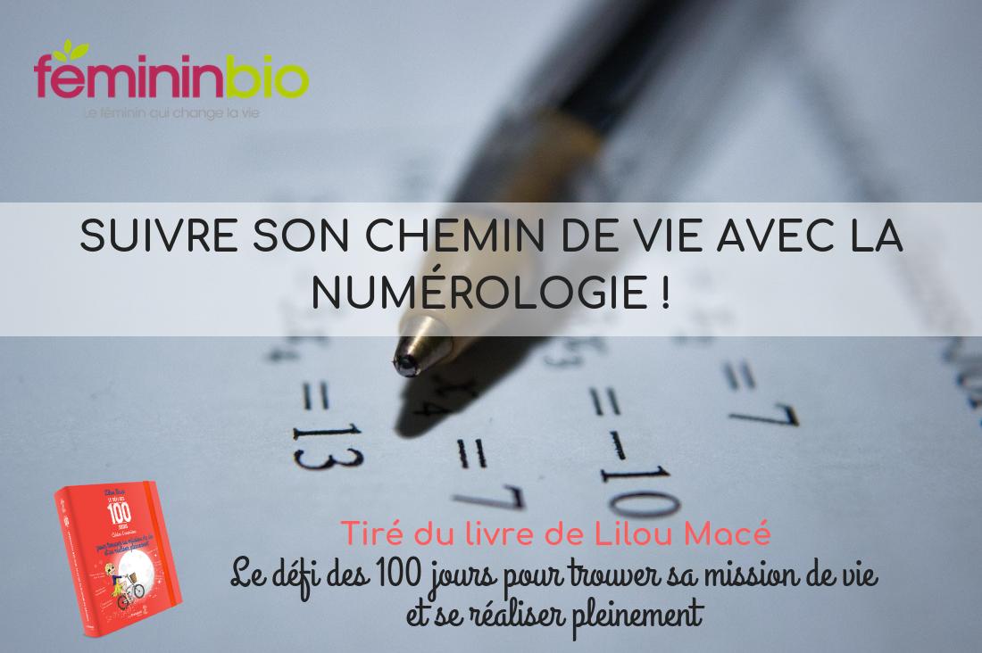FÉMININ BIO : Suivre son chemin de vie avec la numérologie