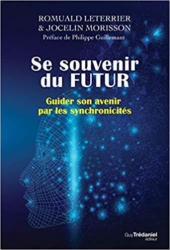 Se souvenir de notre futur pour guérir ! - Jocelin Morisson