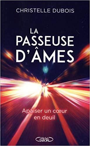 La passeuse d'âmes - Christelle Dubois, médium