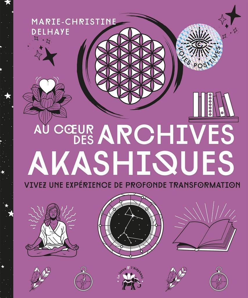Archives akashiques : comment y accéder ? - Marie-Christine Delhaye