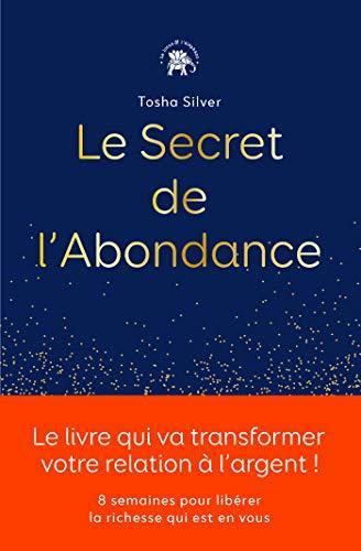 Le secret de l'abondance. - Tosha Silver (sous-titres en français)