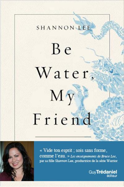 Les enseignements spirituels de Bruce Lee - interview de Shannon Lee, auteur de Be Water my friend.