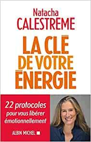 Réactivez votre potentiel et retrouvez votre pleine énergie - Natacha Calestreme