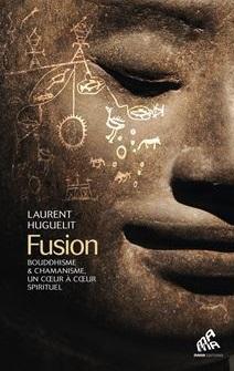 Un cœur à cœur spirituel entre le bouddhisme et le chamanisme - Laurent Huguelit