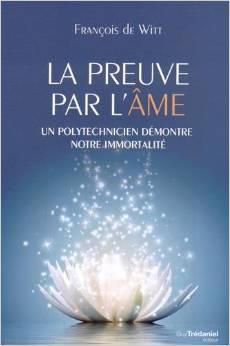 """Polytechnicien parlant de l'âme """"Elle existe!"""" - François de Witt"""