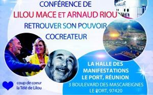 LA REUNION - 5 NOVEMBRE 2016 - CONFÉRENCE DE LILOU MACE ET ARNAUD RIOU - RETROUVER SON POUVOIR COCREATEUR