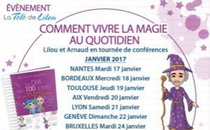 CONFERENCES 2017 : COMMENT VIVRE LA MAGIE AU QUOTIDIEN AVEC LILOU MACE ET ARNAUD RIOU