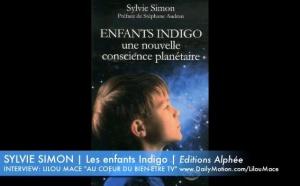 Enfants Indigo: une nouvelle conscience planétaire - Sylvie Simon