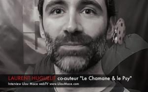 Qu'est ce qu'un chamane ? - Laurent Huguelit, co-auteur 'Le Chamane et le Psy'