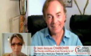 Existe-t-il une vie après la mort ? Les preuves scientifiques d'une Vie après la Vie -  Jean-Jacques Charbonier (partie 1/2)