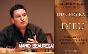 Dieu a-t-il créé le cerveau, ou le cerveau crée-t-il Dieu ? Mario Beauregard (2-2)