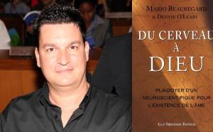 Neuroscience prouvant existence de l'âme - Mario Beauregard, auteur 'Du Cerveau à Dieu'