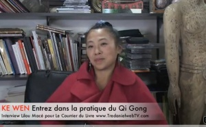 Comment et pourquoi pratiquer le Qi Gong? - Ke Wen
