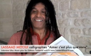 "Lassaad Metoui, calligraphies de ""Aimer c'est plus que vivre"""